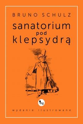 okładka Sanatorium pod klepsydrą - wydanie ilustrowane, Ebook | Bruno Schulz