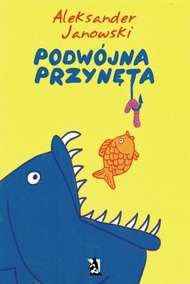 okładka Podwójna przynęta, Ebook | Aleksander Janowski