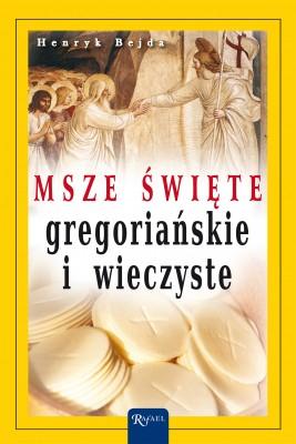 okładka Msze Święte gregoriańskie i wieczyste, Ebook | Henryk Bejda
