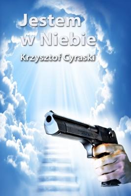 okładka Jestem w Niebie, Ebook   Krzysztof Cyraski