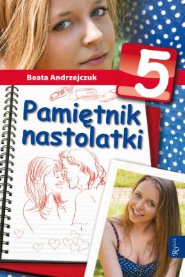 okładka Pamiętnik nastolatki 5, Ebook | Beata Andrzejczuk