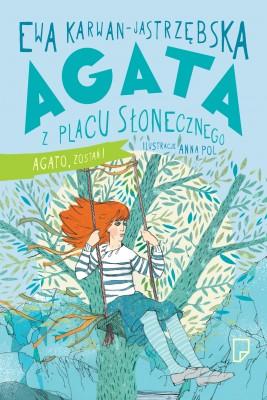 okładka Agata  z Placu  Słonecznego. Agato. zostań!, Ebook | Ewa Karwan-Jastrzębska