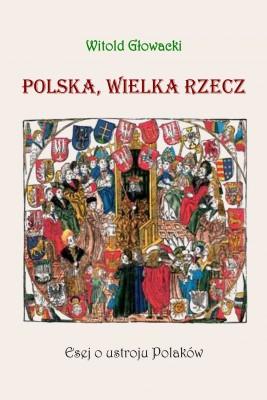 okładka Polska. wielka rzecz. Esej o ustroju Polaków, Ebook | Witold Głowacki