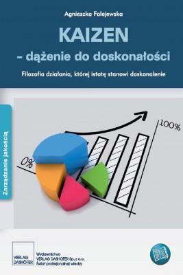 okładka KAIZEN – dążenie do doskonałości Filozofia działania, której istotę stanowi doskonalenie, Ebook | Agnieszka Folejewska