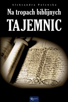 okładka Na tropach biblijnych tajemnic, Ebook | Aleksandra Polewska