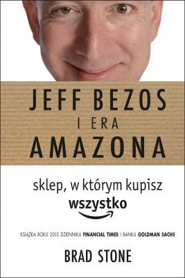okładka Jeff Bezos i era Amazona. Sklep. w którym kupisz wszystko, Ebook | Brad Stone