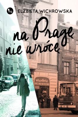 okładka Na Pragę nie wrócę, Ebook   Elżbieta  Wichrowska