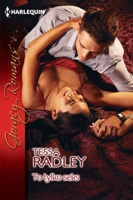 okładka To tylko seks, Ebook | Tessa Radley