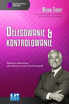 okładka Delegowanie&kontrolowanie, Ebook | Brian Tracy