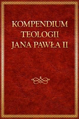 okładka Kompendium teologii Jana Pawła II, Ebook | Jan Paweł II