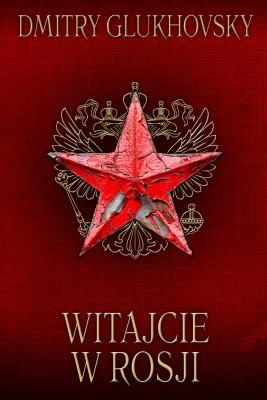 okładka Witajcie w Rosji, Ebook | Dmitry Glukhovsky