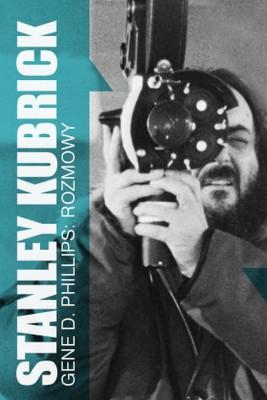 okładka Stanley Kubrick. Rozmowy, Ebook | Gene  Phillips