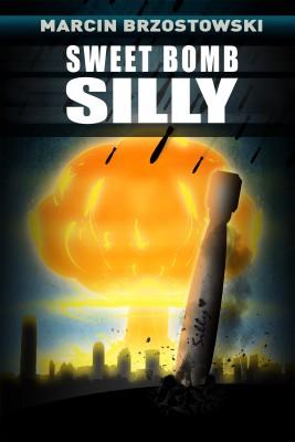 okładka Sweet bomb Silly, Ebook | Marcin Brzostowski