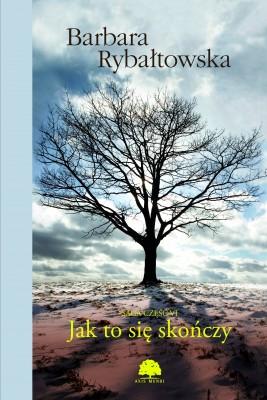 okładka Jak to się skończy. Saga cz. 6, Ebook | Barbara Rybałtowska