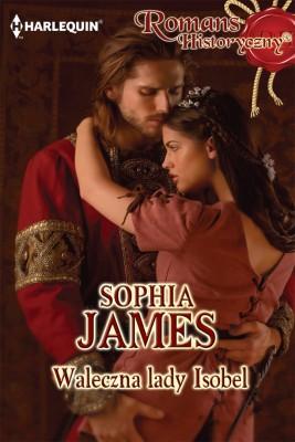 okładka Waleczna lady Isobel, Ebook | Sophia James