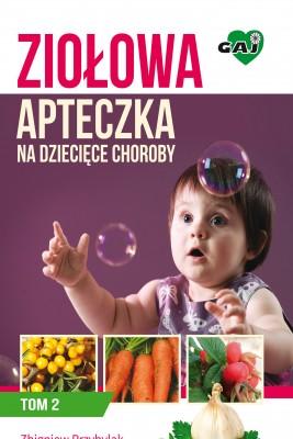 okładka Ziołowa apteczka na dziecięce choroby. Tom II, Ebook   Zbigniew Przybylak