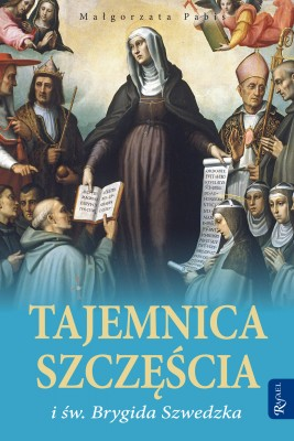 okładka Tajemnica szczęścia i św. Brygida Szwedzka, Ebook | Małgorzata Pabis
