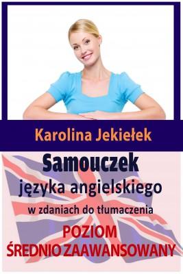okładka Samouczek języka angielskiego w zdaniach do tłumaczenia. Poziom średnio zaawansowany, Ebook | Karolina Jekiełek
