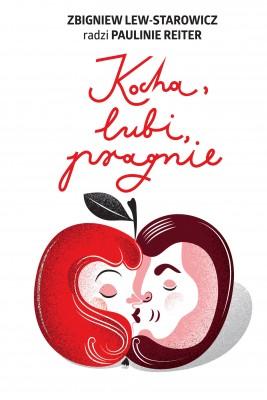 okładka Kocha, lubi, pragnie, Ebook | Zbigniew Lew-Starowicz, Paulina Reiter