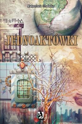 okładka Jednoaktówki, Ebook | Małgorzata Chaładus