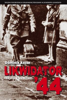 okładka Likwidator'44, Ebook | Dominik Kozar