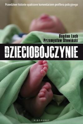 okładka Dzieciobójczynie, Ebook | Przemysław Słowiński, Bogdan Lach