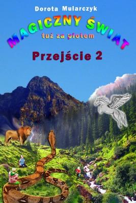 okładka Magiczny świat tuż za płotem. Przejście 2, Ebook | Dorota Mularczyk