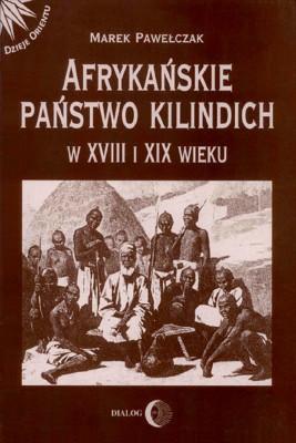 okładka Afrykańskie państwo Kilindich w XVIII i XIX wieku, Ebook | Marek  Pawełczak