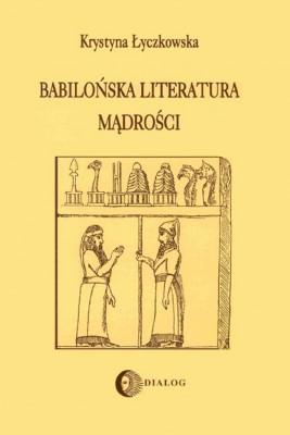 okładka Babilońska literatura mądrości, Ebook | Krystyna  Łyczkowska