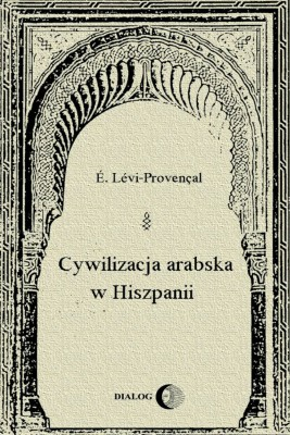 okładka Cywilizacja arabska w Hiszpanii, Ebook   É.  Lévi-Provençal