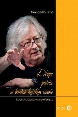 okładka Długa podróż w bardzo krótkim czasie. Biografia Andrzeja Bukowińskiego, Ebook   Aleksandra  Pluta