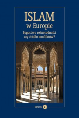 okładka Islam w Europie. Bogactwo różnorodności czy źródło konfliktów?, Ebook | Opracowanie zbiorowe