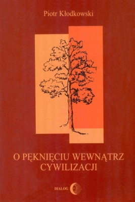 okładka O pęknięciu wewnątrz cywilizacji, Ebook   Piotr  Kłodkowski