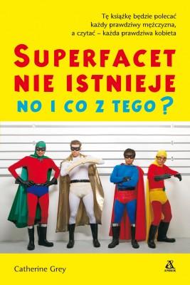 okładka Super facet nie istnieje No i co z tego?, Ebook | Catherine Grey