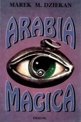 okładka Arabia magica. Wiedza tajemna u Arabów przed islamem, Ebook | Marek  Dziekan
