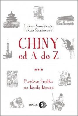 okładka Chiny od A do Z. Państwo Środka na każdą kieszeń, Ebook | Jakub Staniszewski, Łukasz Szoszkiewicz
