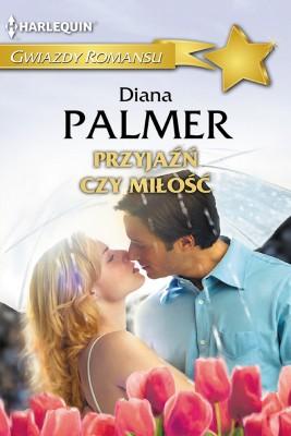 okładka Przyjaźń czy miłość, Ebook   Diana Palmer