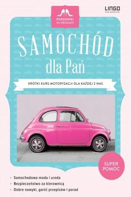 okładka Samochód dla Pań. Krótki kurs motoryzacji dla każdej z nas, Ebook | Urszula Nelken