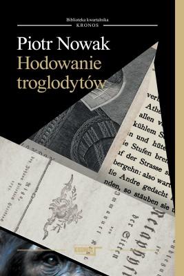 okładka Hodowanie troglodytów, Ebook | Piotr Nowak
