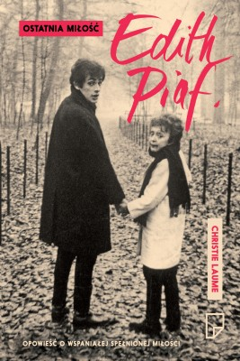 okładka Ostatnia miłość Edith Piaf, Ebook   Christie  Laume