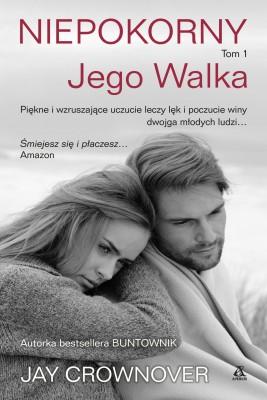 okładka Niepokorny Tom 1 Jego walka, Ebook | Jay CROWNOVER