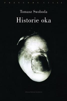 okładka Historie oka. Bataille, Leiris, Artaud, Blanchot, Ebook | Tomasz  Swoboda