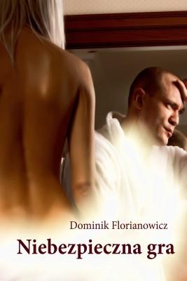 okładka Niebezpieczna gra, Ebook | Dominik  Florianowicz