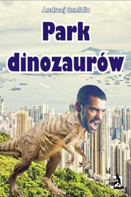 okładka Park dinozaurów, Ebook | Andrzej Szmidla