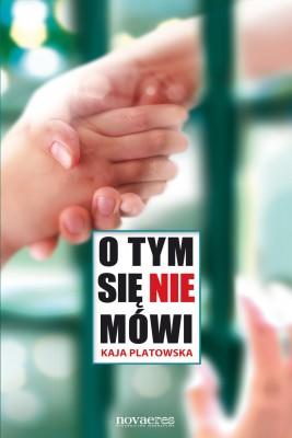 okładka O tym się nie mówi, Ebook | Kaja  Platowska
