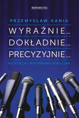 okładka Wyraźnie... Dokładnie... Precyzyjnie..., Ebook | Przemysław  Kania