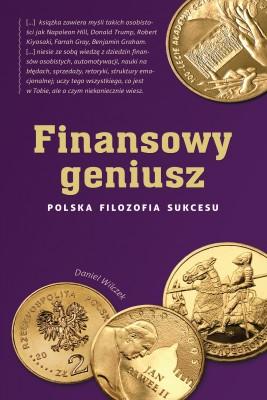 okładka Finansowy geniusz. Polska filozofia sukcesu, Ebook | Daniel Wilczek