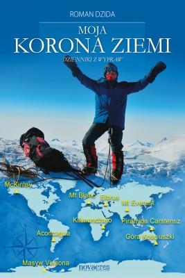 okładka Moja korona ziemi. Dzienniki z wypraw, Ebook | Roman  Dzida