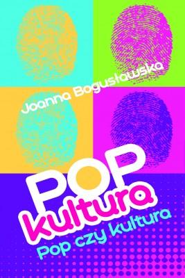okładka Popkultura - pop czy kultura, Ebook | Joanna Bogusławska