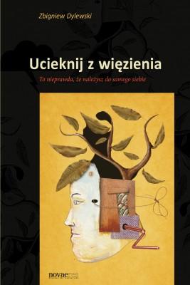 okładka Ucieknij z więzienia, Ebook | Zbigniew  Dylewski